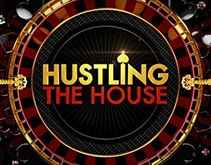 Hustling the House